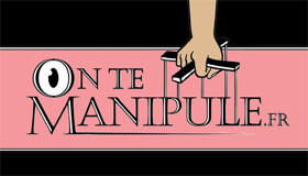 On te manipule
